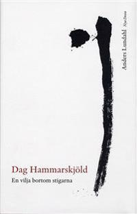 Dag Hammarskjöld : en vilja bortom stigarna