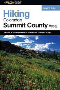 AFalconGuide Hiking Colorado's Summit County Area