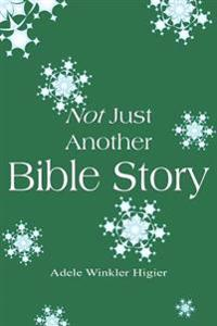 Not Just Another Bible Story
