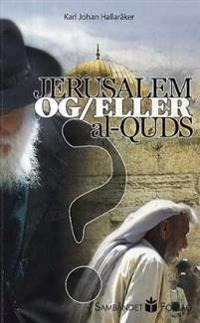 Jerusalem og/eller al-Quds? - Karl Johan Hallaråker   Inprintwriters.org