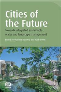 Cities of the Future: Towards Integrated Sustainable Water and Landscape Management