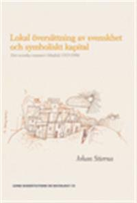 Lokal översättning av svenskhet och symboliskt kapital : det svenska rummet i Madrid 1915-1998