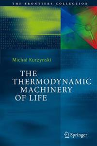 The Thermodynamic Machinery of Life