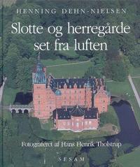 Slotte og herregårde - set fra luften