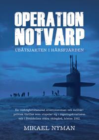 Operation Notvarp : ubåtsjakten i Hårsfjärden