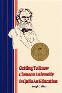 Getting to Know Clemson University Is Quite an Education