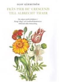 Från Pier de' Crescenzi till Albrecht Thaer : om några märkvärdigheter i Kungl. Skogs- och Lantbruksakademiens biblioteks äldre boksamling