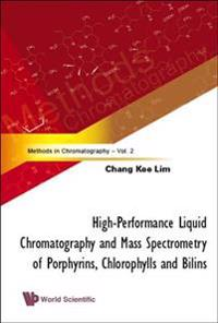 High-Performance Liquid Chromatography and Mass Spectrometry of Porphyrins, Chlorophylls and Bilins