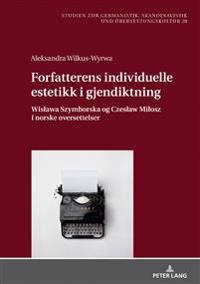 Forfatterens Individuelle Estetikk I Gjendiktning - Aleksandra Wilkus-Wyrwa pdf epub