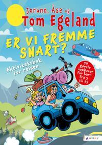 Er vi fremme snart? - Tom Egeland, Jorunn Egeland, Åse Egeland   Inprintwriters.org