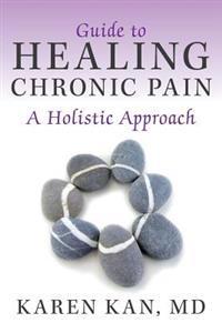 Guide to Healing Chronic Pain