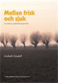 Mellan frisk och sjuk : en studie av psykiatrisk öppenvård