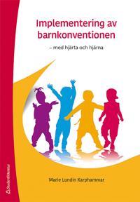 Implementering av barnkonventionen : med hjärta och hjärna