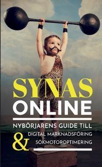 Synas online : nybörjarens guide till digital marknadsföring & sökmotoroptimering