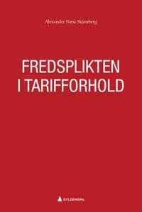 Fredsplikten i tarifforhold - Alexander Næss Skjønberg | Inprintwriters.org