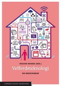 Velferdsteknologi - Hege Kristin Andreassen, Gunnbjørg Karin Aune, Ann Therese Lotherington, Aud Obstfelder, Hilde Thygesen, Ger Wackers | Ridgeroadrun.org
