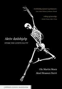 Aktiv dødshjelp - Ole Martin Moen, Aksel Braanen Sterri | Ridgeroadrun.org