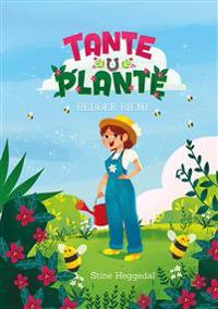 Tante Plante redder biene - Stine Heggedal   Inprintwriters.org