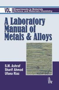 A Laboratory Manual of Metals and Alloys:  Volume II