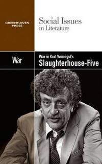 War in Kurt Vonnegut's Slaughterhouse-Five