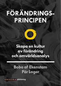 Förändringsprincipen. Skapa en kultur av förändring ... - Pär Lager  Bobo af Ekenstam - böcker (9789152353738)     Bokhandel