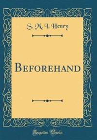 Beforehand (Classic Reprint)