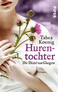 Hurentochter - Die Distel von Glasgow