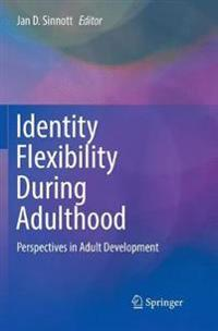 Identity Flexibility During Adulthood: Perspectives in Adult Development