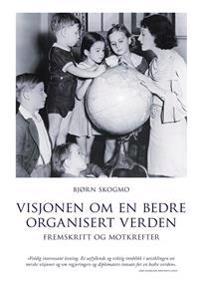Visjonen om en bedre organisert verden - Bjørn Skogmo | Inprintwriters.org