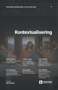 Kontextualisering: Teoretiska tillämpningar i konstvetenskap: 2 - Hans Hayden pdf epub