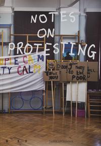 Notes on Protesting - Peter Liversidge, Michael Newman, Magnus af Petersens, Sofia Victorini pdf epub