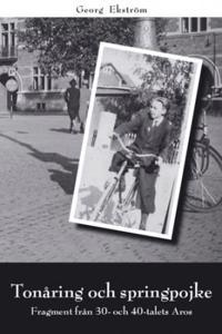 Tonåring och springpojke : fragment från 30- och 40-talets Aros