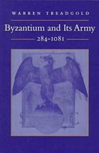Byzantium and Its Army 284-1081