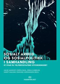 Sosialt arbeid og sosialpolitikk i samhandling