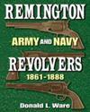 Remington Army and Navy Revolvers 1861-1888