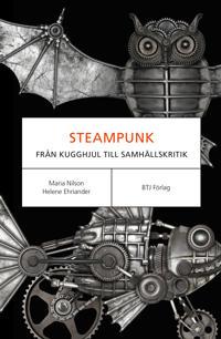 Steampunk : från kugghjul till samhällskritik