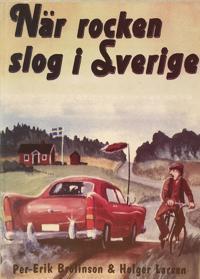 När rocken slog i Sverige - Per-Erik Brolinson, Holger Larsen pdf epub