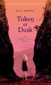 Taken at Dusk: A Shadow Falls Novel