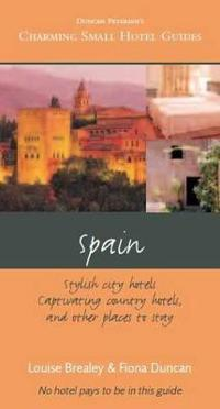Charming Small Hotel Guides: Spain New Edition