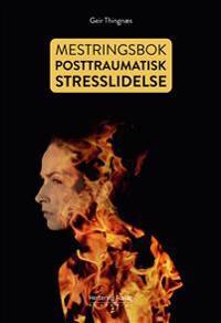 Mestringsbok ved posttraumatisk stresslidelse - Geir Thingnæs   Inprintwriters.org