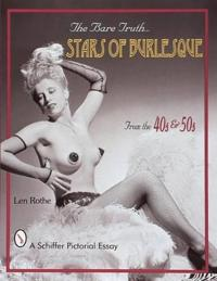 The Bare Truth: Stars of Burlesque from the '40s and '50s
