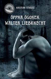 Öppna ögonen, Walter Liebknecht