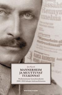 Mannerheim ja muuttuvat tulkinnat