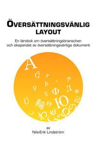Översättningsvänlig layout : en lärobok om översättningsbranschen och skapandet av översättningsvänliga dokument