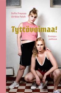Tyttövoimaa! : ensiapupakkaus