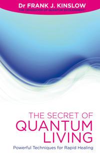 The Secret of Quantum Living