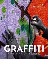 Graffiti - Wraitterin käsikirja
