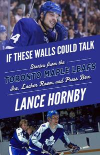 If These Walls Could Talk: Toronto Maple Leafs