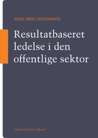 Resultatbaseret ledelse i den offentlige sektor