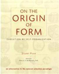 On the Origin of Form: Evolution by Self-Organization